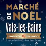 Marché de Noël à Vals-les-Bains - Dimanche 15 décembre 2019